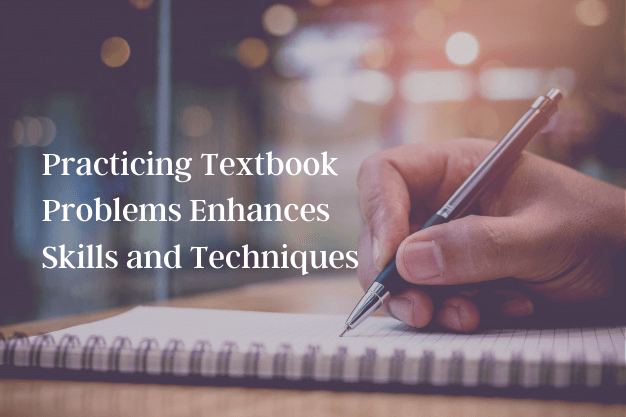 Practicing Textbook Problems Enhances Skills and Techniques