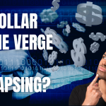 Is The US dollar On The Verge of Collapsing?