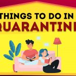 Top Productive Things to do During Quarantine at Home